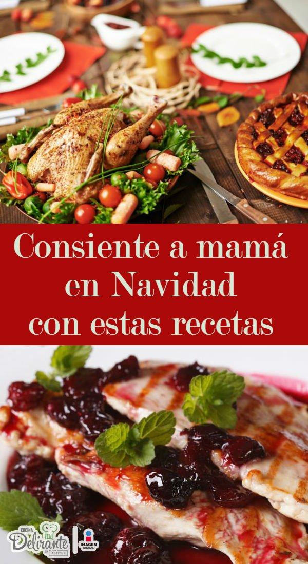 Consiente a mam en Navidad con estas recetas