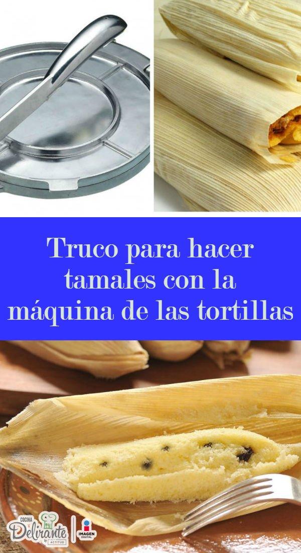 hacer tamales con máquina de tortillas | CocinaDelirante